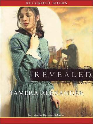 Revealed: Fountain Creek Chronicles, Book 2  by  Tamera Alexander