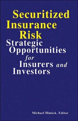 Securitized Insurance Risk  by  Michael Himick
