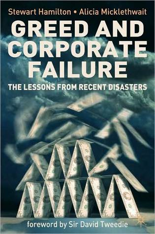 Greed and Corporate Failure  by  Stewart Hamilton