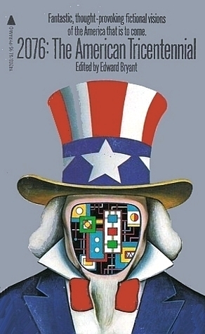 2076: The American Tricentennial  by  Edward Bryant