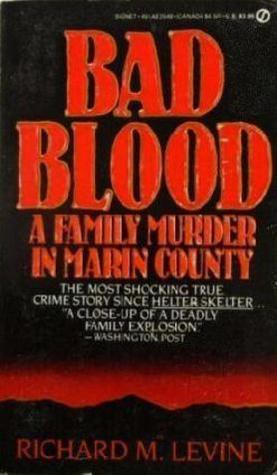 Bad Blood: A Family Murder in Eastern Kentucky Richard M. Levine