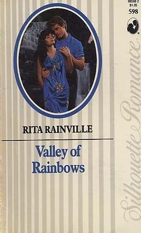 Valley of Rainbows (Silhouette Romance, #598)  by  Rita Rainville
