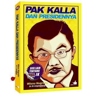 Pak Kalla dan Presidennya  by  Wisnu Nugroho