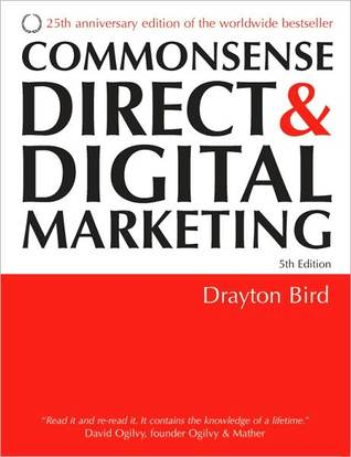 Commonsense Direct & Digital Marketing  by  Drayton Bird