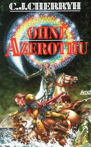 Ohně Azerothu (Morgain, #3)  by  C.J. Cherryh