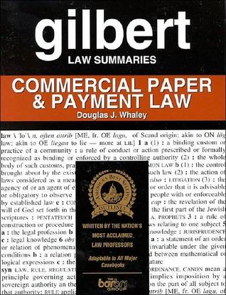 Commercial Paper & Payment Law Douglas J. Whaley