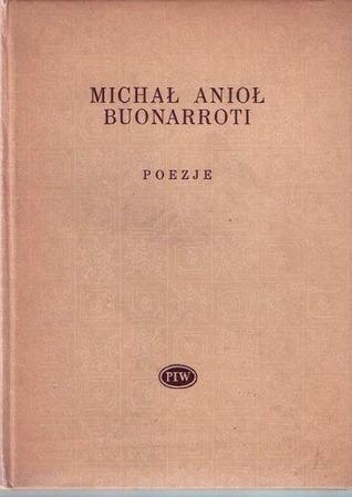 Poezje  by  Michelangelo Buonarroti