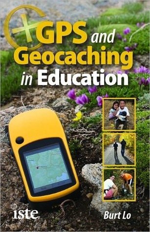 GPS and Geocaching in Education Burt Lo