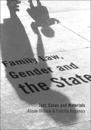 Family Law Gender and the State: Text, Cases and Materials Alison Diduck