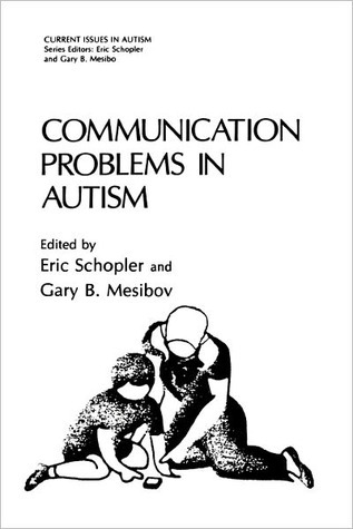 Communication Problems in Autism Eric Schopler