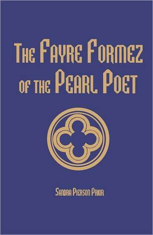 The Fayre Formez of the Pearl Poet Sandra Pierson Prior