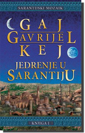 Jedrenje u Sarantiju Guy Gavriel Kay