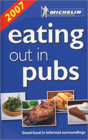 Michelin Eating Out in Pubs - Great Britain & Ireland  by  Michelin