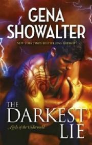 The Darkest Lie (Lords of the Underworld, #6) Gena Showalter