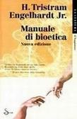 Manuale di bioetica H. Tristram Engelhardt Jr.