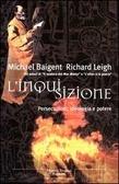 Linquisizione: Persecuzioni, ideologia e potere  by  Michael Baigent