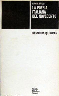 La poesia italiana del Novecento. Da Gozzano agli Ermetici  by  Gianni Pozzi
