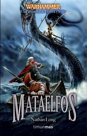 Mataelfos  by  Nathan Long