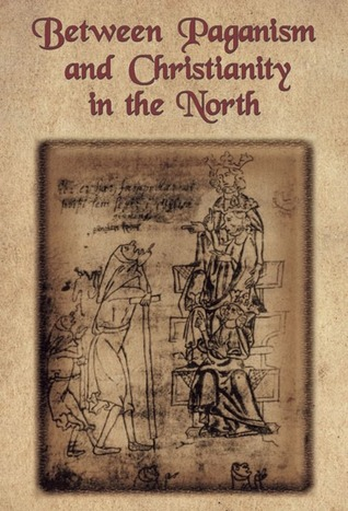 Between Paganism and Christianity in the North  by  Jakub Morawiec
