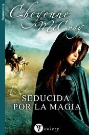 Seducida por la magia  by  Cheyenne McCray