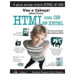 Use a Cabeça HTML com CSS e XHTML  by  Elisabeth Robson