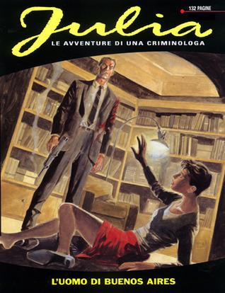 Julia n. 48: L'uomo di Buenos Aires  by  Giancarlo Berardi