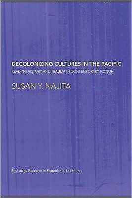 Decolonizing Culture in Pacific Literature NAJITA Y SUSAN