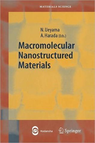 Macromolecular Nanostructured Materials  by  Norikazu Ueyama