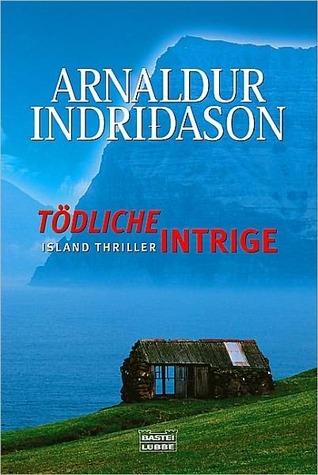 Tödliche Intrige  by  Arnaldur Indriðason