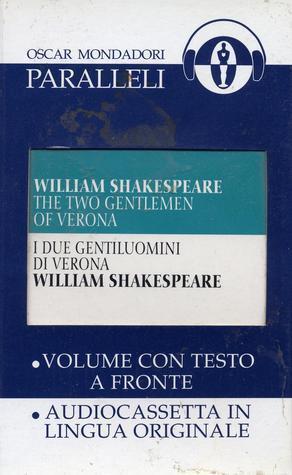 I due gentiluomini di Verona  by  William Shakespeare