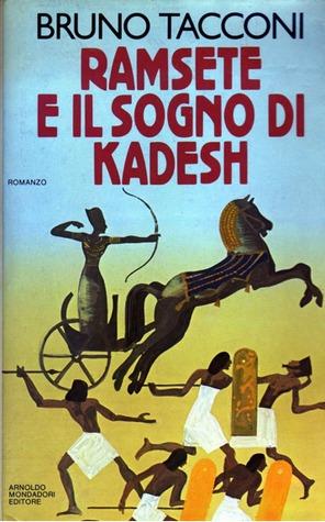 Ramsete e il sogno di Kadesh  by  Bruno Tacconi
