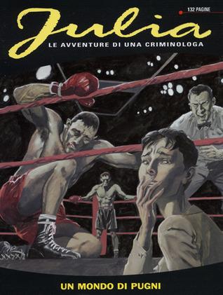 Julia n. 89: Un mondo di pugni  by  Giancarlo Berardi