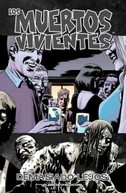 Demasiado lejos (Los muertos vivientes, #13) Robert Kirkman