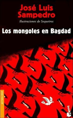 Los mongoles en Bagdad José Luis Sampedro