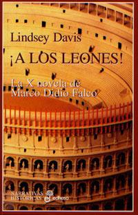 ¡A Los Leones! (Marco Didio Falco, #10) Lindsey Davis
