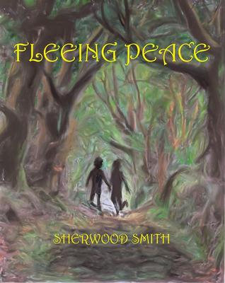 Fleeing Peace  by  Sherwood Smith