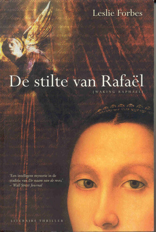 De stilte van Rafaël  by  Leslie Forbes