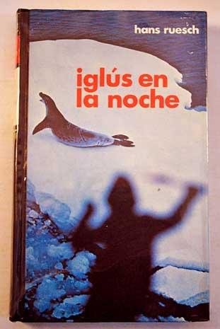 Iglus En La Noche Hans Ruesch