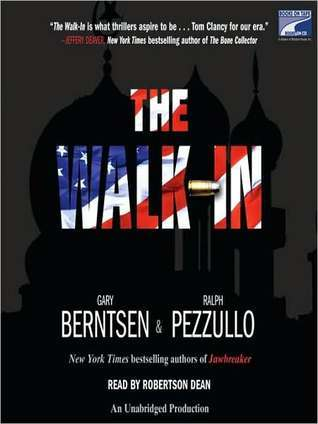 The Walk-In: A Novel Gary Berntsen