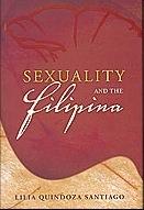 Sexuality and the Filipina  by  Lilia Quindoza Santiago