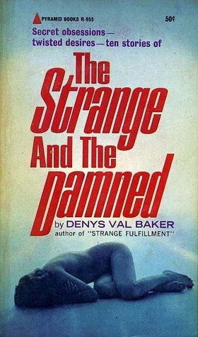 The Strange and the Damned  by  Denys Val Baker