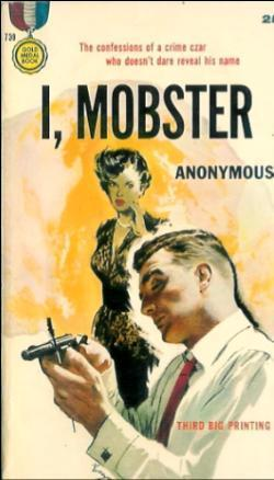 I, Mobster  by  Anonymous