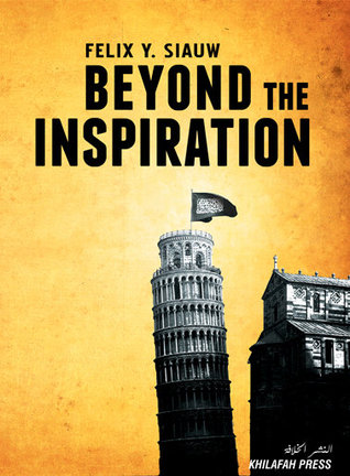 Beyond The Inspiration Felix Y. Siauw