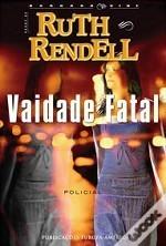 Vaidade Fatal Ruth Rendell