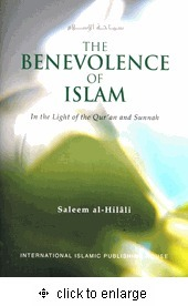 The Benevolence of Islam: in the Light of the Qur'an and Sunnah Saleem al-Hilali