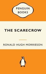 The scarecrow: A novel  by  Ronald Hugh Morrieson