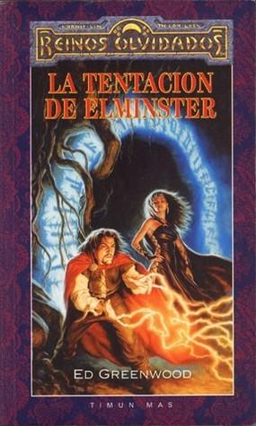 La Tentación De Elminster (Reinos Olvidados: Elminster, #3)  by  Ed Greenwood