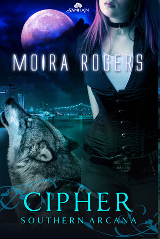 Cipher (Southern Arcana, #4)  by  Moira Rogers