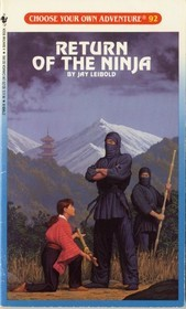 Return of the Ninja (Choose Your Own Adventure, #92)  by  Jay Leibold