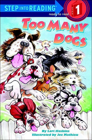 Too Many Dogs: (Step into Reading Books Series: Early Step into Reading)  by  Lori Haskins